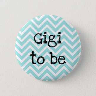 Gigi to be teal Chevron Baby Shower pin