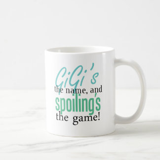 GiGi's the Name, and Spoiling's the Game Coffee Mugs