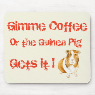 Gimme Coffee! Mouse Mat