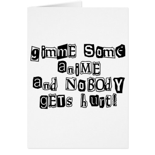 Gimme Some Anime... Greeting Cards