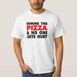 Gimme the Pizza and No One Gets Hurt - Funny Men's T-Shirt