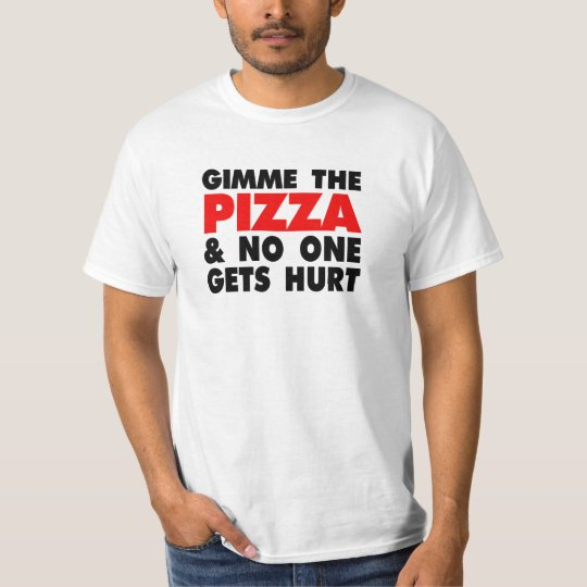 Gimme the Pizza and No One Gets Hurt