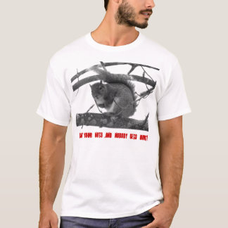 Gimme your nuts and nobody gets hurt! T-Shirt
