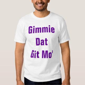 Gimmie Dat Git Mo' AA Cotton Spandex Top Tee Shirt