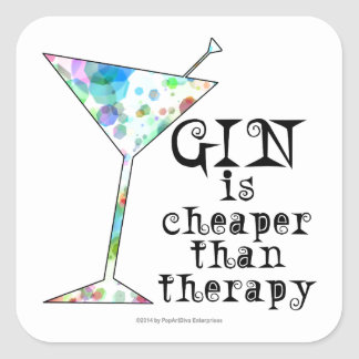 GIN is cheaper than therapy ` Square Sticker