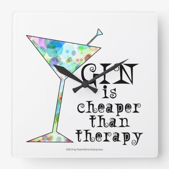 GIN is cheaper than therapy ` Square Wall