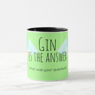 Gin is the answer.  What was your question? Mug