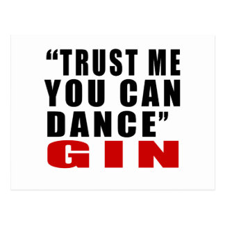 GIN TRUST ME YOU CAN DANCE POSTCARD