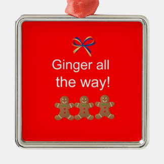 Ginger all the way! christmas ornament