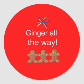 """Ginger """"All the Way"""" Classic Round Sticker"""