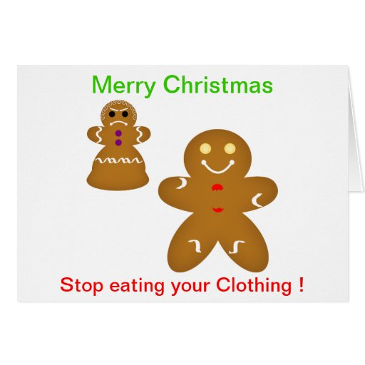 Gingerbread Man Stop eating your Clothing Greeting Card