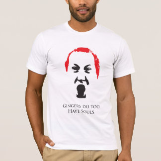 Gingers Do Too Have Souls T-Shirt