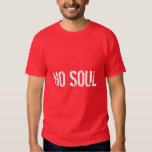 Gingers have no souls t-shirts
