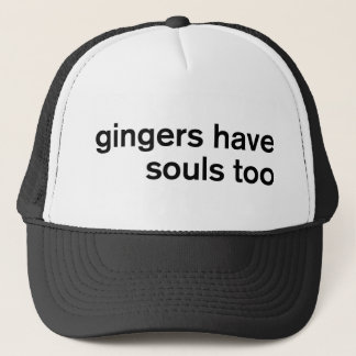 Gingers Have Souls Too Trucker Hat