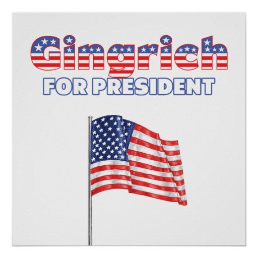 Gingrich for President Patriotic American Flag Posters