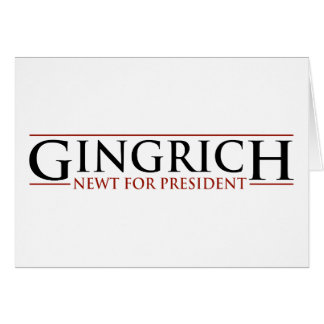 Gingrich - Newt for Presidnet Greeting Card