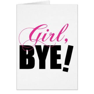 Girl BYE! Sassy Humor Card
