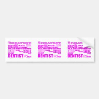 Girl Dentists Birthdays : Pink Greatest Dentist Bumper Stickers