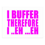 Girl Geeks Nerds IT : I Buffer therefore Postcard