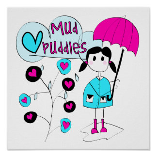 Girl I Love Mud Puddles Posters