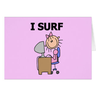 Girl I Surf the Web Tshirts and Gifts Greeting Cards