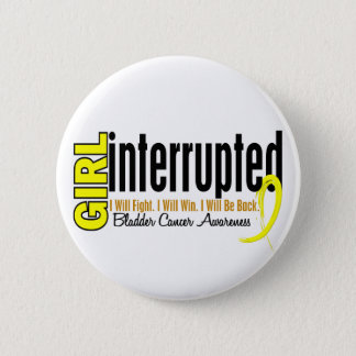 Girl Interrupted 1 Bladder Cancer 6 Cm Round Badge
