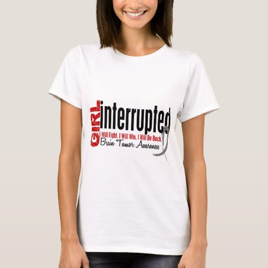 Girl Interrupted 1 Brain Tumour T-Shirt