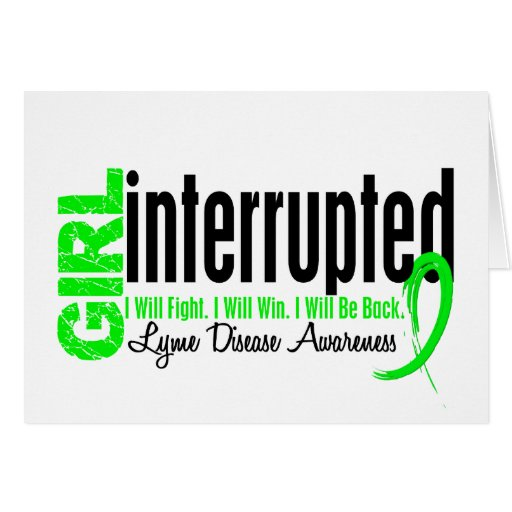 Girl Interrupted 1 Lyme Disease Greeting Card