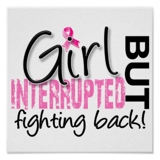Girl Interrupted 2 Breast Cancer Poster