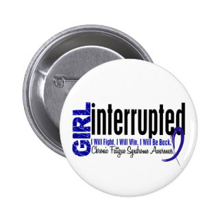 Girl Interrupted CFS Chronic Fatigue Syndrome 6 Cm Round Badge