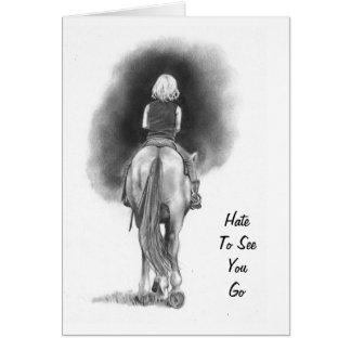 Girl on Horse: Hate To See You Go: Pencil Art Greeting Card