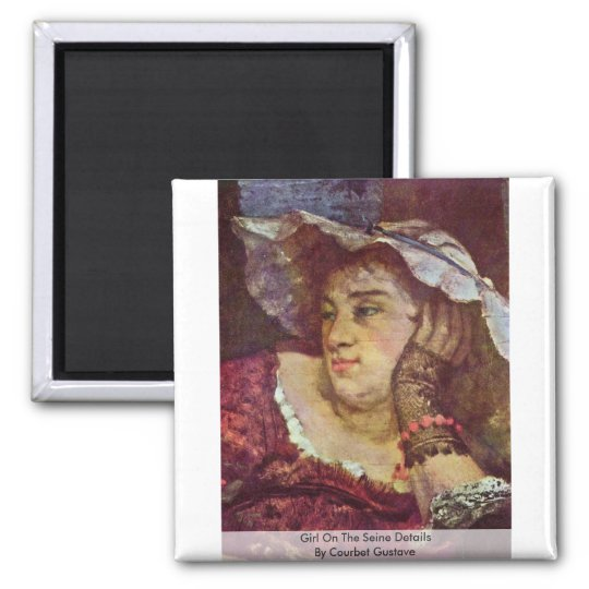 Girl On The Seine Details By Courbet Gustave Square Magnet