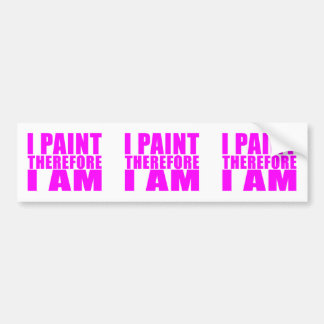 Girl Painters : I Paint Therefore I Am Bumper Sticker