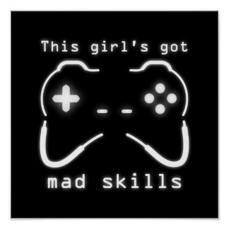 Girl s Got Mad Skills Video Game Controller Poster