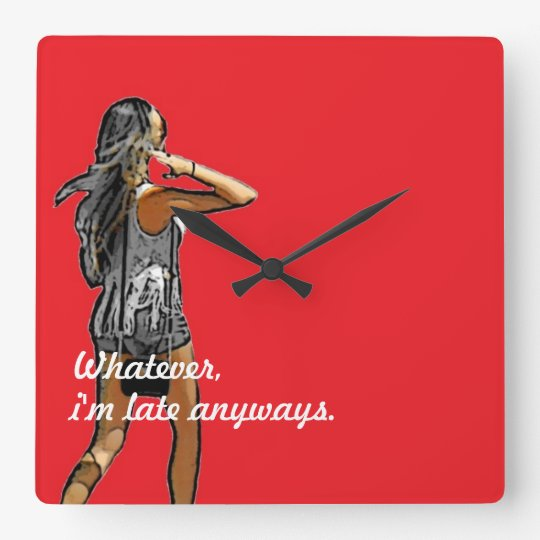 ~Girl, Whatever I'm Late Anyways~ WALL CLOCK! Square