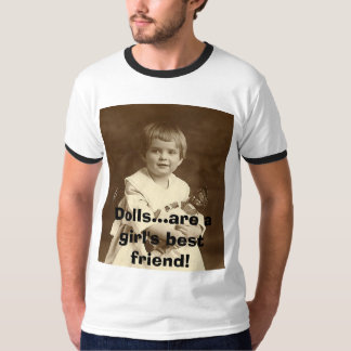 Girl with Doll, Dolls...are a girl's best friend! T-Shirt
