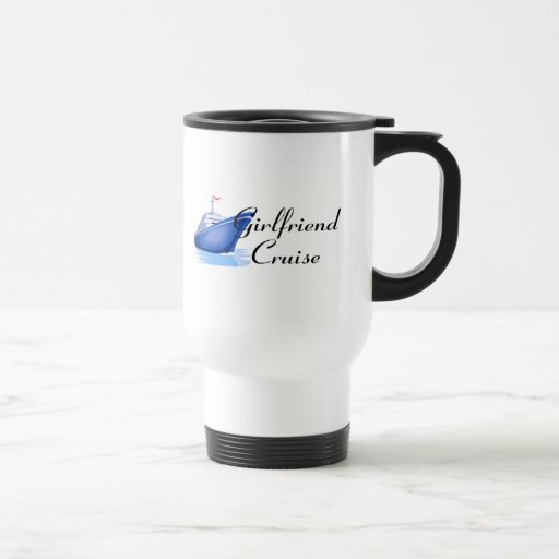 Girlfriend Cruise Mug