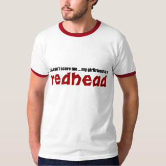 Girlfriend is Redhead T-Shirt