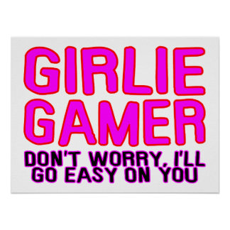 Girlie Gamer Going Easy Poster