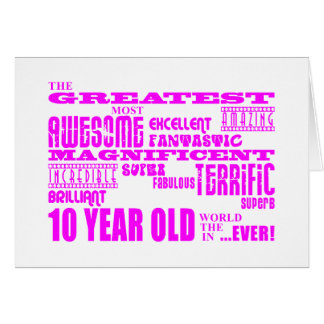 Girls 10th Birthdays : Pink Greatest 10 Year Old Card