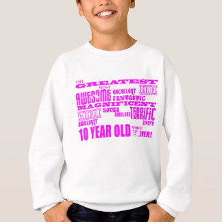 Girls 10th Birthdays : Pink Greatest 10 Year Old Sweatshirt