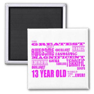 Girls 13th Birthdays : Pink Greatest 13 Year Old Magnet