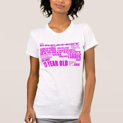 Girls 13th Birthdays : Pink Greatest 13 Year Old Shirt