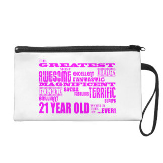 Girls 21st Birthdays : Pink Greatest 21 Year Old Wristlet Purses