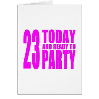 Girls 23rd Birthdays : 23 Today and Ready to Party Note Card