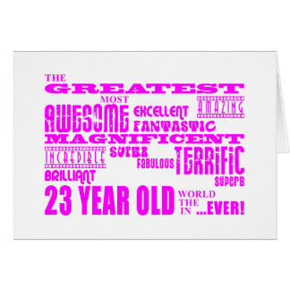 Girls 23rd Birthdays Pink Greatest Twenty Three Card