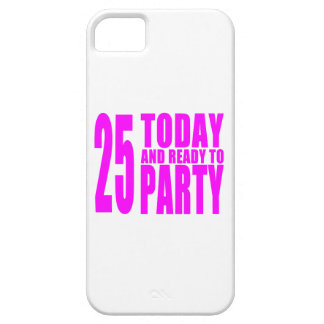 Girls 25th Birthdays : 25 Today and Ready to Party Barely There iPhone 5 Case