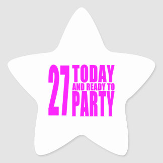 Girls 27th Birthdays : 27 Today and Ready to Party Star Sticker