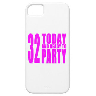Girls 32nd Birthdays : 32 Today and Ready to Party Barely There iPhone 5 Case