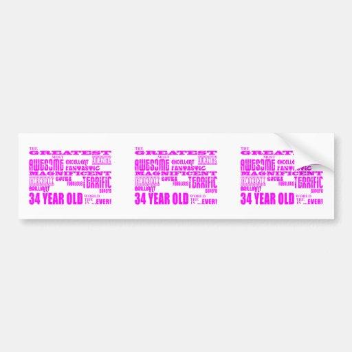Girls 34th Birthdays Pink Greatest Thirty Four Bumper Stickers